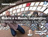 Mobile e O Mundo Corporativo: Vídeo