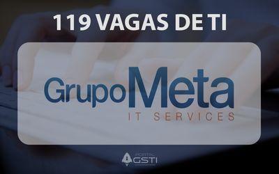 119 Vagas de TI | Grupo Meta