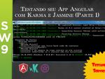 Testando seu App AngularJS com Jasmine e Karma - Parte 1 - SW9