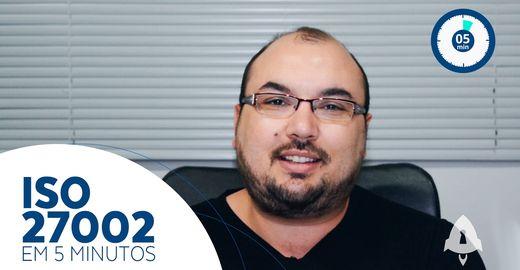 ISO 27002 em 5 minutos