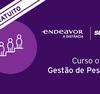 Curso Gratuito Liderança: times de alta performance | Endeavor
