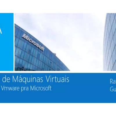 Curso Gratuito Migrando VMs de Vmware para Azure e Hyper-V