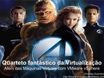 Virtualização de Servidores: O Quarteto Fantástico da Virtualização