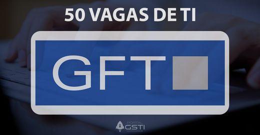 GFT tem 50 Vagas de TI para Trabalhar na Espanha