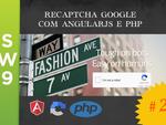 reCaptcha Google - Playlist onde explico passo a passo a implementação Front e BackEnd | SW9