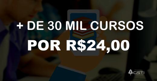 +30 Mil Cursos por R$24 Reais!!