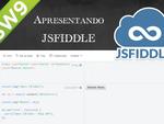 Apresentando JS Fiddle Publicando Javascript para Testes