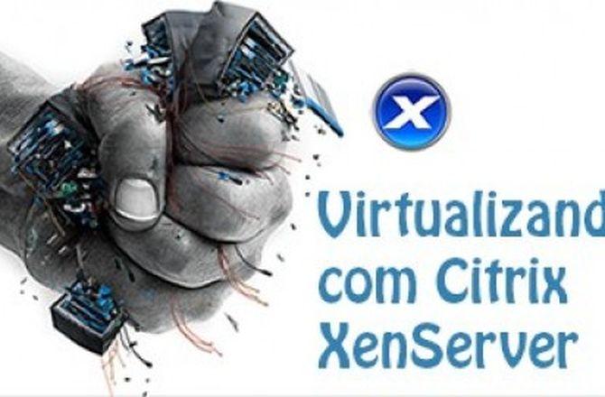 Imagem destacada do curso Curso Virtualizando com Citrix XenServer