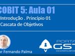COBIT 5 Aula 01: 1º Princípio e Cascata de Objetivos