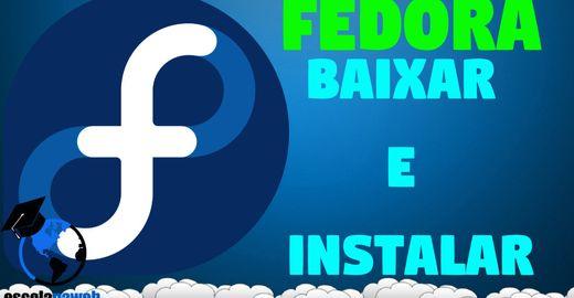 Como Baixar e Instalar o Fedora Workstation - escolanaweb