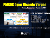 PMBOK 5 por Ricardo Vargas: vídeo, 2 podcasts e fluxo dos processos