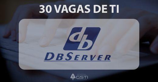 30 Vagas de TI |DBServer