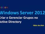 Como Criar e Gerenciar Grupos No Active Directory