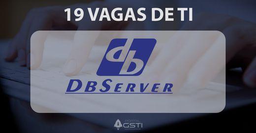 19 Vagas de TI | DBServer