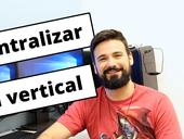 Como centralizar verticalmente usando CSS com Flexbox