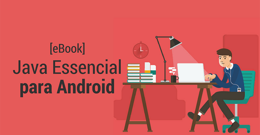 [eBook] Java Essencial para Android