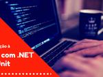 Curso – Introdução a TDD com C# .NET & nUnit: 2° Parte