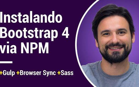 Como instalar Bootstrap 4 via NPM