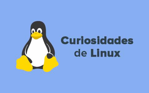 25 fatos curiosos sobre o Linux