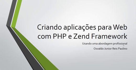 Sistemas web com PHP e Zend Framework: 02 video aulas