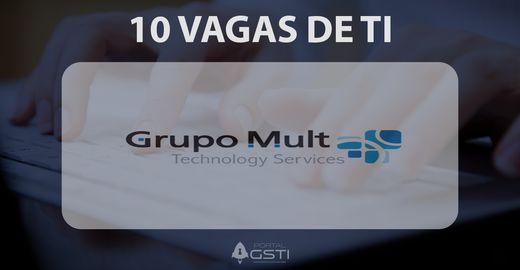 10 Vagas de TI na Grupo Mult
