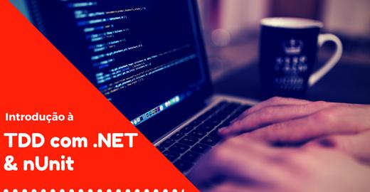 Curso – Introdução a TDD com C# .NET & nUnit