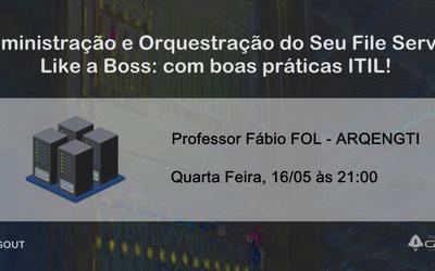 Administração File Server com ITIL | Fábio Oliveira Fol ARQENGTI
