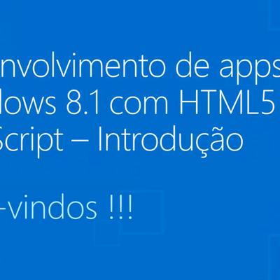 Curso Gratuito de Desenvolvimento de apps Windows 8.1 com HTML5 e JavaScript – Introdução