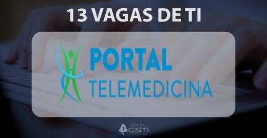 13 Vagas de TI | Portal Telemedicina