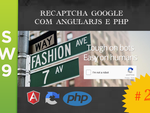 recaptcha Google - passo a passo - video 2 (backEnd)