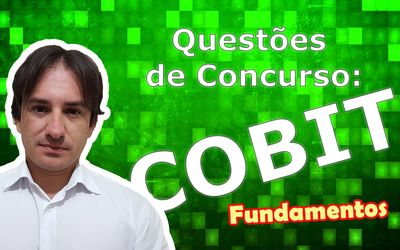 Questões: COBIT (Fundamentos)