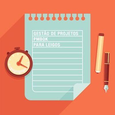 Curso Gerenciamento de Projetos e PMBOK para Leigos