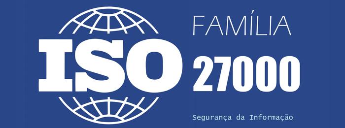 As normas da família ISO 27000 - Portal GSTI f88dd73267