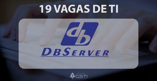 19 Vagas de TI na DBServer
