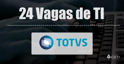 24 Vagas de TI na TOTVS