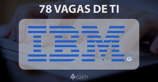 78 Vagas de TI na IBM