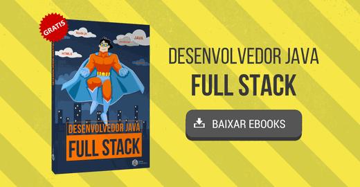 [eBook] Desenvolvedor Java Full Stack