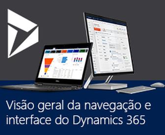 [Novo vídeo] Visão geral da navegação e interface do Dynamics 365